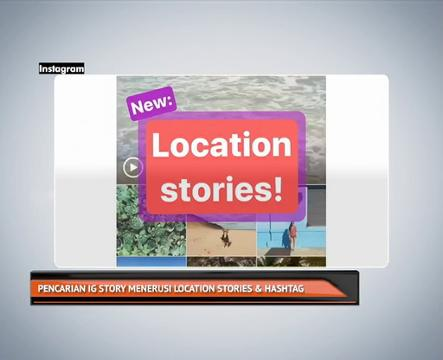 Pencarian IG Story menerusi Location Stories & hashtag