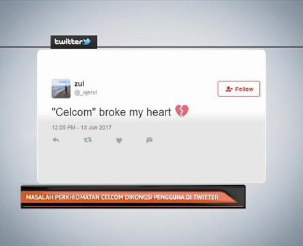 Masalah perkhidmatan Celcom dikongsi pengguna di Twitter